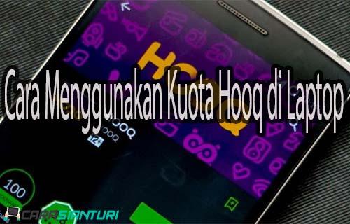 Cara Menggunakan Kuota Hooq di Laptop