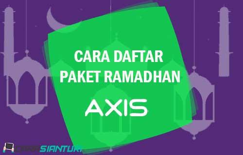 Cara Daftar Paket Ramadhan Axis