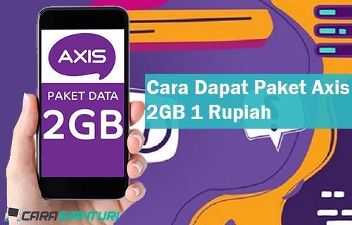 Cara Dapat Paket Axis 2GB 1 Rupiah