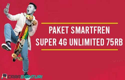 Paket Smartfren Super 4G Unlimited 75rb