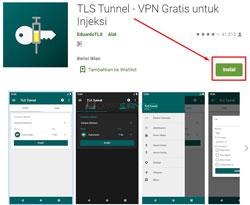 1. Silahkan ke Google Play Store cari dan instal aplikasi TLS Tunnel