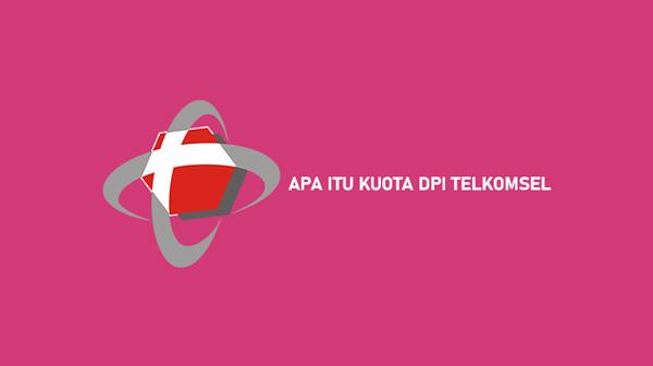 Apa Itu Kuota DPI Telkomsel dari Syarat dan Menggunakan