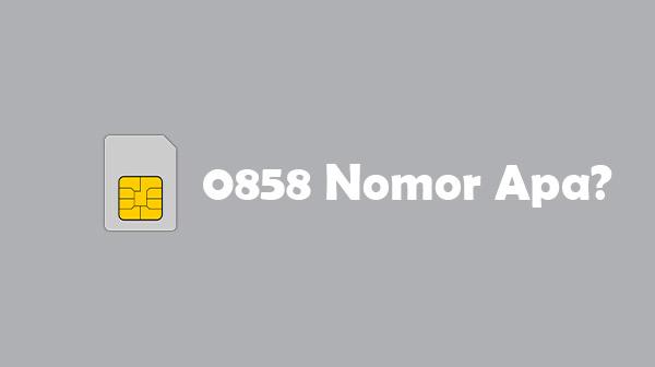 0858 Nomor Apa