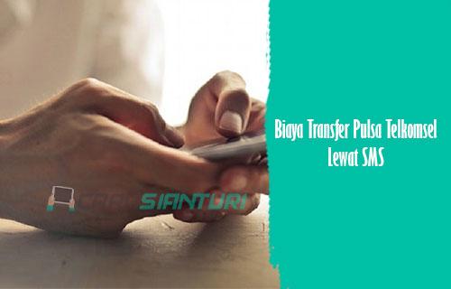 Biaya Transfer Pulsa Telkomsel Lewat SMS